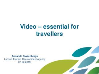 Video – essential for travellers