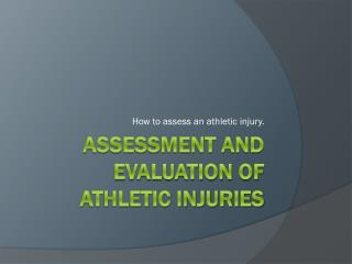 Assessment and Evaluation of Athletic Injuries