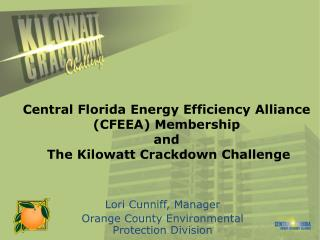 Central Florida Energy Efficiency Alliance (CFEEA) Membership and  The Kilowatt Crackdown Challenge
