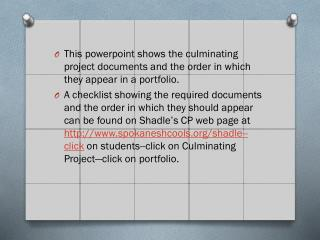 This  powerpoint  shows the culminating project documents and the order in which they appear in a portfolio .