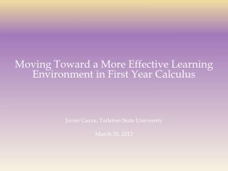 Moving Toward a More Effective Learning Environment in First Year Calculus