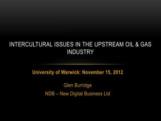 INTERCULTURAL ISSUES in  the Upstream Oil & Gas  INDUSTRY