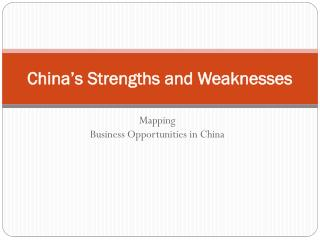 China's Strengths  and  Weaknesses