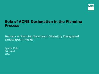 Role of AONB Designation in the Planning Process Delivery  of Planning Services in Statutory Designated Landscapes in Wa
