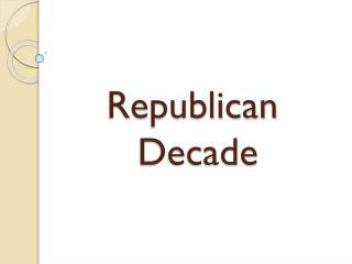Republican Decade