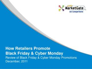 How Retailers Promote  Black Friday & Cyber Monday Review of Black Friday & Cyber Monday Promotions December, 20