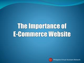 The Importance of  E-Commerce Website