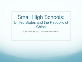 Small High Schools: United States and the Republic of China