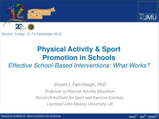 Physical Activity & Sport  Promotion in Schools Effective School-Based Interventions: What Works?