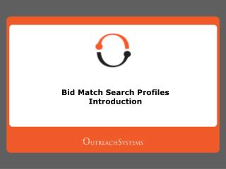 Bid Match Search Profiles Introduction
