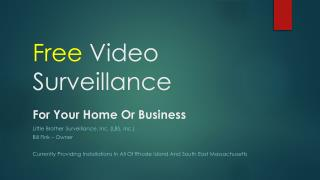 Free  Video Surveillance For Your Home Or Business