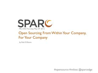 Open Sourcing From Within Your Company, For Your Company