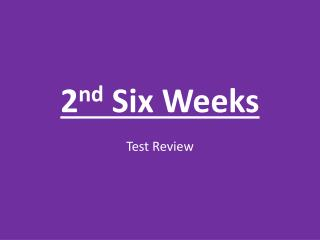 2 nd  Six Weeks