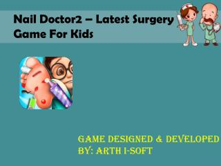 Nail Docto2 - Latest Surgery Game for Kids
