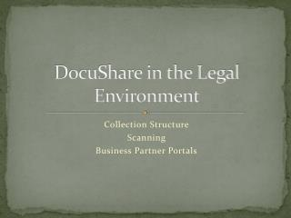 DocuShare in the Legal Environment