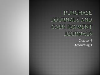 Purchase journals and cash payment journals