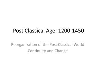 Post Classical Age: 1200-1450