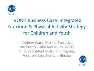 VON's Business Case: Integrated  Nutrition & Physical Activity Strategy for Children and Youth
