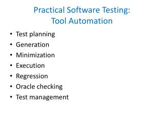 Practical Software Testing:  Tool  Automation