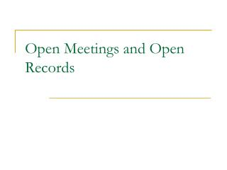 Open Meetings and Open Records
