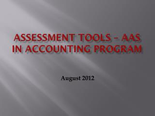 Assessment tools –  AAS in Accounting  Program