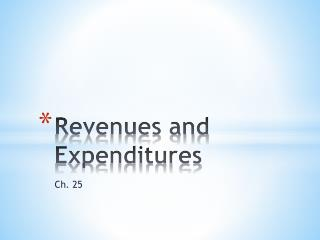 Revenues and Expenditures