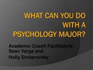 What can you do with a  Psychology Major?