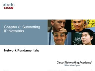 Chapter 8: Subnetting IP Networks