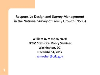 Responsive Design and Survey Management  in the National Survey of Family Growth (NSFG)