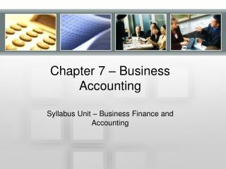 Chapter 7 – Business Accounting