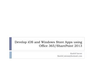 Develop  iOS  and Windows Store Apps using Office 365/SharePoint 2013
