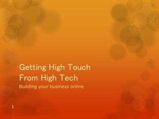 Getting High Touch  From High Tech
