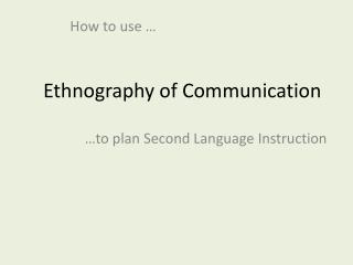 Ethnography of Communication