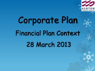 Corporate Plan  Financial Plan Context   28 March 2013