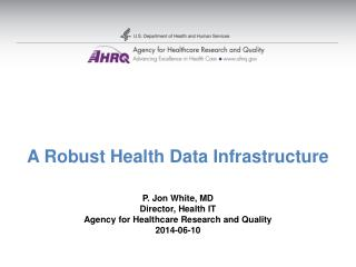 A Robust Health Data Infrastructure