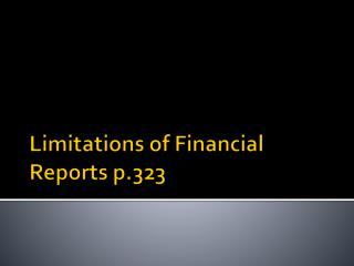 Limitations of Financial Reports p.323