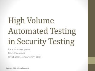 High Volume Automated Testing in Security Testing