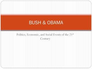 BUSH & OBAMA