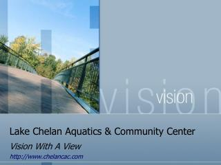 Lake Chelan Aquatics & Community Center