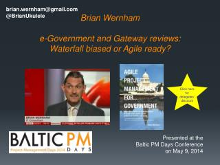 Brian Wernham e-Government and Gateway  reviews:  Waterfall  biased or Agile ready?