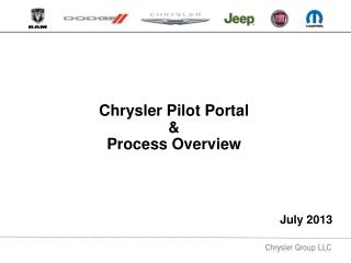 Chrysler Pilot Portal  &  Process Overview