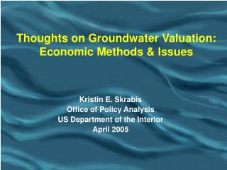 Thoughts on Groundwater Valuation:  Economic Methods & Issues