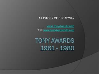 TONY AWARDS 1961 - 1980