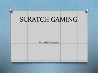 SCRATCH GAMING