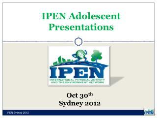 IPEN Adolescent Presentations