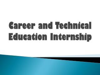 Career and Technical Education Internship