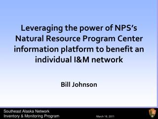 Leveraging the power of NPS's Natural Resource Program Center information platform to benefit an individual I&M network