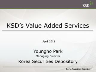 Youngho  Park Managing Director Korea Securities Depository