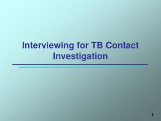 Interviewing for TB Contact Investigation