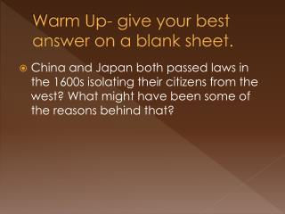 Warm Up- give your best answer on a blank sheet.